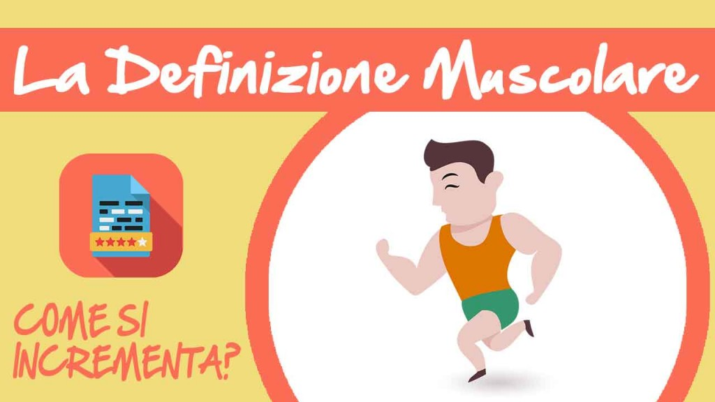 Massa Muscolare | Cosa Fare Per La Definizione